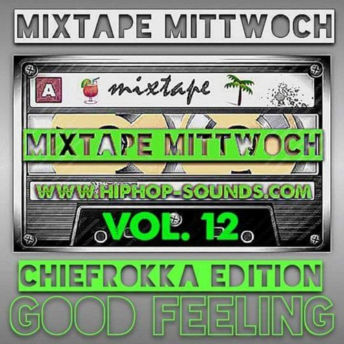 MixtapeMittwoch Vol. 12 mit Chiefrokka - Good Feeling -