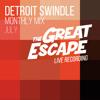 Detroit Swindle | July Mix | The Great Escape