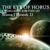 Eye Of Horus Podcast - Season 01 Episode 23