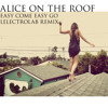 Alice On The Roof - Easy Come Easy Go (Lelectrolab Remix)[FREE DOWNLOAD