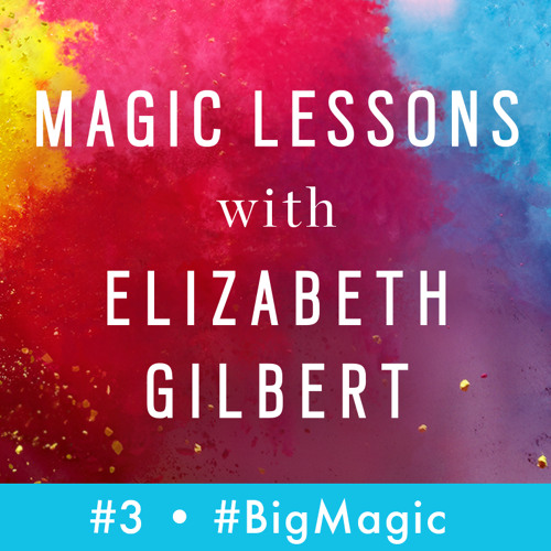 """Magic Lessons Ep. #3: """"The Thing That You Are Seeking Is Also Seeking You"""""""