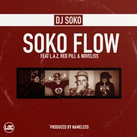 DJ Soko Soko Flow (Ft. LAZ, Red Pill, Noveliss) Artwork