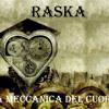 Raska - La Meccanica Del Cuore (OFFICIAL AUDIO)