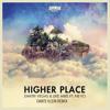 Dimitri Vegas & Like Mike ft. NEYO - Higher Place (Dante Klein Remix)