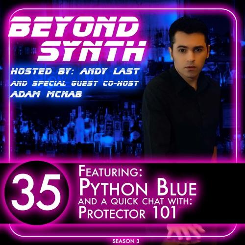 Beyond Synth - 35 - Python Blue, Protector 101, Adam McNab