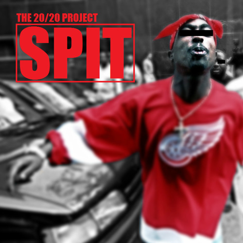 Spit (Street) - The 20/20 Project