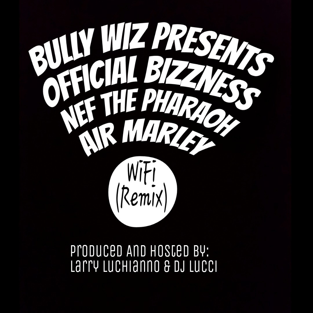 Bully Wiz Presents Official Bizness ft. Nef The Pharoah & Air Marley - WIFI Remix [Thizzler.com Excl