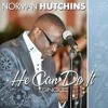 #GH11RadioAD Norman Hutchins - He Can Do It : #SongPromo
