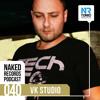 Vk Studio - Naked Records Podcast 040