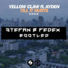 Yellow Claw feat. Ayden - Till It Hurts (Stefan & Fedex Bootleg)