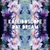Kaleidoscope Day Dream