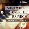 Download Somewhere Over The Rainbow - Israel Kamakawiwo'Ole (Piano Version) Mp3