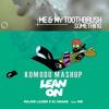 Komodo pres. Major Lazer, Dj Snake, MO, Me & My Toothbrush - Lean On Something (Alex Red  Mash)