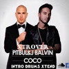 xtrover dJ Ft Pitbull Ft J Balvin - Coco (intro Drums Xtend )