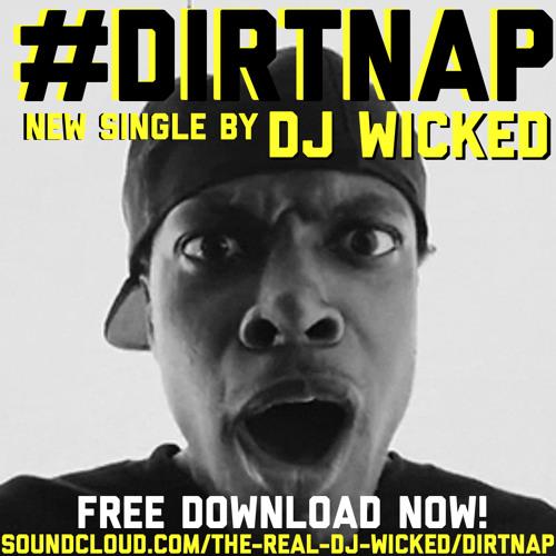 #DirtNap (an ode to sucka DJ's) by DJ Wicked