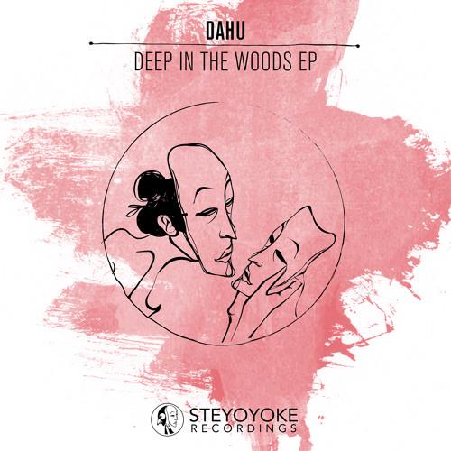 Dahu - Deep in the woods (Original Mix) - [SYYK002]