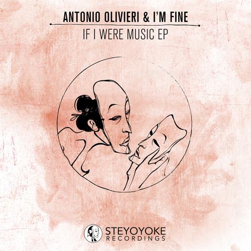I'm Fine & Antonio Olivieri - If I were music (Original Mix) - [SYYK001]