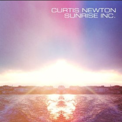 CURTIS NEWTON - SUNRISE INC. (EP)