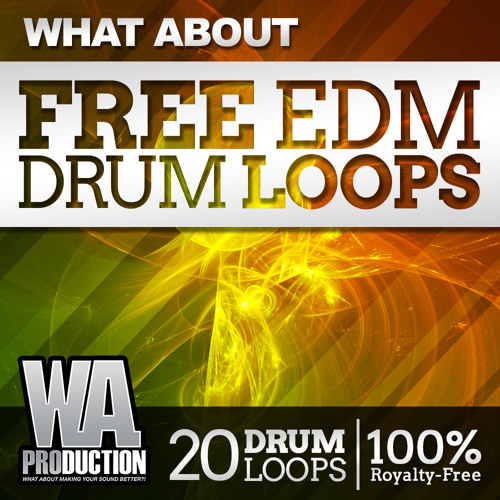Free EDM Drum Loops & Samples ! (W  A  Production) by W  A