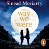 The Way We Were by Sinead Moriarty (Audiobook Extract)
