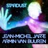Jean - Michel Jarre & Armin van Buuren - Stardust [ASOT Episode 724] **TUNE OF THE WEEK**