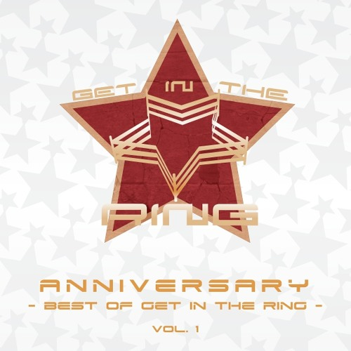 「ANNIVERSARY ~Best of GET IN THE RING Vol.01~」Crossfade demo