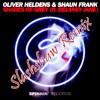 Oliver Heldens & Shaun Frank f