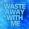 Waste Away With Me (Kesha X The Foo Fighters X Jay Sean X Lil Wayne)