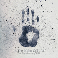 Tom Misch - In The Midst Of It All (Ft. Sam Wills)
