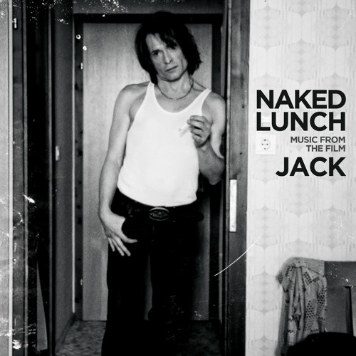Naked Lunch - Music From The FIlm JACK