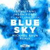 Feenixpawl & Jason Forte ft. Mary Jane Smith - Blue Sky (Michael Brun Remix)