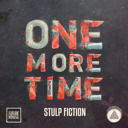 Stulp Fiction - One More Time [OUT NOW!]