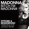 Madonna Feat Nicki Minaj Bitch I M Madonna Strobe And Monomono Mix Official Mp3