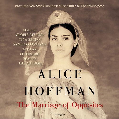 Alice Hoffman on THE MARRIAGE OF OPPOSITES Audiobook