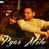 Pyar Mile--Ginni Pannu (New song)
