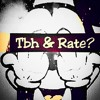 Tbh & Rate