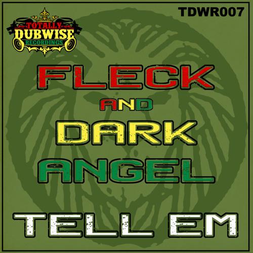 FLeCK & Dark Angel-Tell 'Em-(TDWR007)