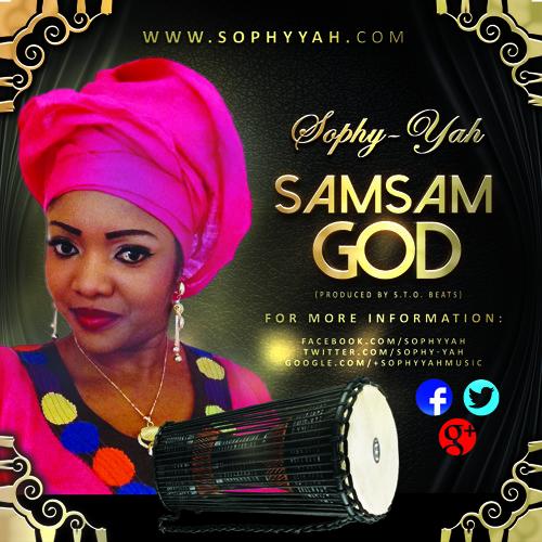 Sophy Yah - SamSam God  {Prod.by S.T.Obeats}