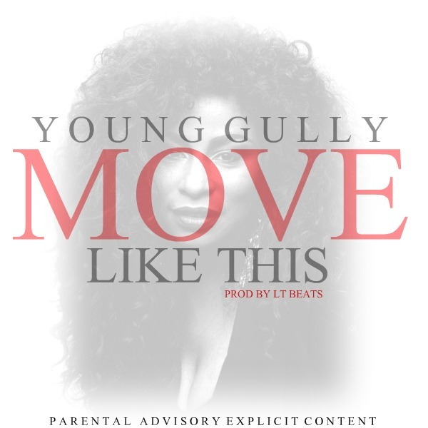 Young Gully - Move Like This [Thizzler.com Exclusive]