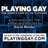 Tara Devlin interviews David Bender about his upcoming documentary: PLAYING GAY