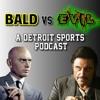 Bald v. Evil Episode # 5 (7-30-15)