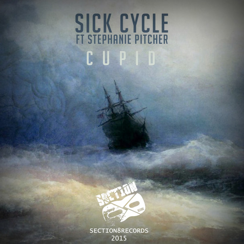 Sick Cycle feat. Stephanie Pitcher - Cupid [SECTION8FREE006]