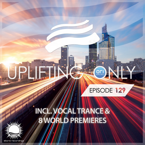 Uplifting Only 129 (July 30, 2015) (incl. Vocal Trance)