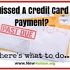 Things To Do If You Missed A Credit Card Payment