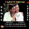 Brandy And Monica - The Boy Is Mine FUNKY EXTENDED REMIX - DJ TOP CAT (2015)