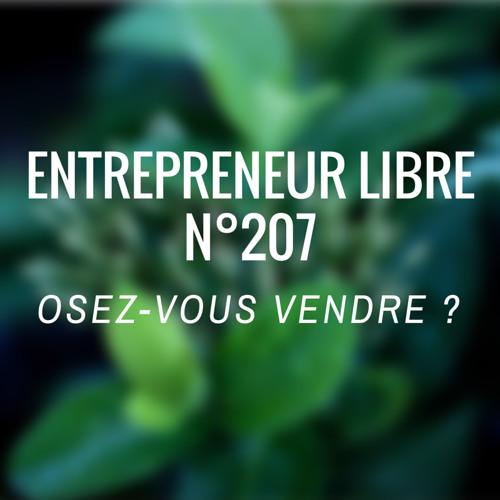 Osez Vous Vendre - Entrepreneur Libre N°207