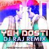 YEH DOSTI (FOREVER MIX) DJ RAJ