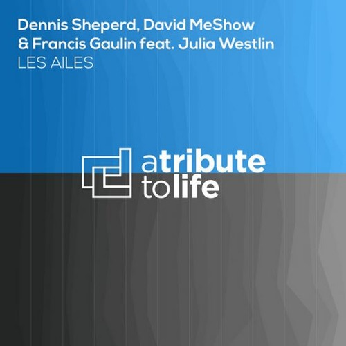 Dennis Sheperd, David MeShow & Francis Gaulin Feat. Julia Westlin – Les Ailes (DJ Ange Remix)