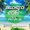 Sesión Agosto 2015 Electro Latino Dj Rivas