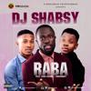 Dj Shabsy - Raba feat Kiss Daniel x Sugarboy